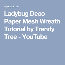 deco paper mesh ladybug deco paper mesh wreath tutorial by trendy tree