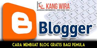 cara membuat blog yang gratis cara membuat blog gratis bagi pemula blog kang wira