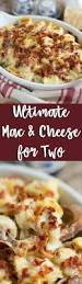 ultimate mac u0027n cheese casserole for two table for two