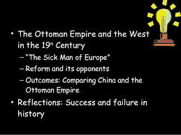 What Problems Faced The Ottoman Empire In The 1800s Decline Of The Ottoman And Qing Troubles External Threats
