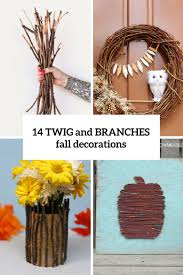 Tree Branch Decor 14 Diy Twig And Branch Decorations To Try In The Fall Shelterness
