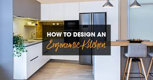 kitchen cabinet height from countertop how to design an ergonomic kitchen 2020 spaces