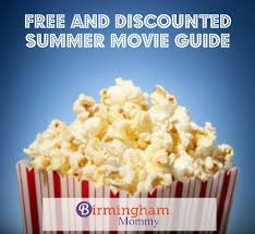 free and discounted summer movies in birmingham 2017 birmingham