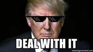 Meme Generator Deal With It - deal with it donald trump deal with it meme generator