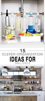 kitchen organization ideas small spaces 15 clever organization ideas for small spaces