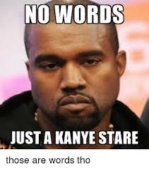Stare Meme - no words just a kanye stare kanye meme on esmemes com