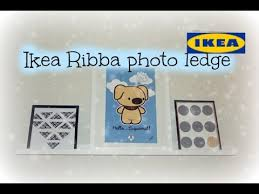 Ikea Picture Ledge Ikea Ribba Picture Ledge Youtube