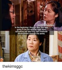 Tiger Mom Meme - oogilmoregirlsconfess in the beginning l thought mrs kim was going