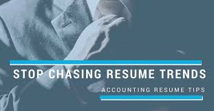 accounting resume tips stop chasing resume
