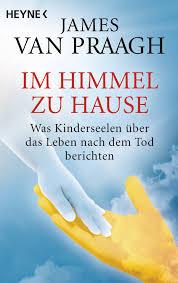 Haus E James Van Praagh Im Himmel Zu Hause Heyne Verlag Taschenbuch