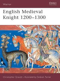 english medieval knight 1200 1300 warrior christopher gravett