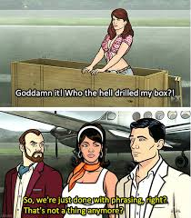 Archer Danger Zone Meme - 23 archer jokes so funny they ll put you in the danger zone