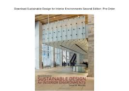 Sustainable Design Interior Download Sustainable Design For Interior Environments Second Edition U2026