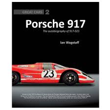porsche 917 porsche 917 the autobiography of 917 023 standard edition