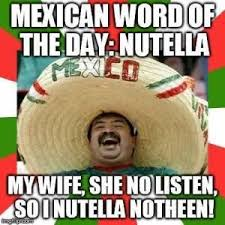 Spanish Word Of The Day Meme - mexican word of the day meme kappit not politically correct but