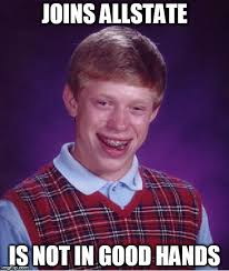 Allstate Meme - bad luck brian meme imgflip