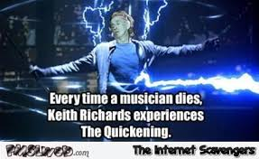 Keith Richards Memes - everytime a musician dies keith richards meme pmslweb