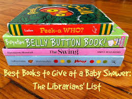 best books to give at a baby shower the librarians u0027 list sturdy