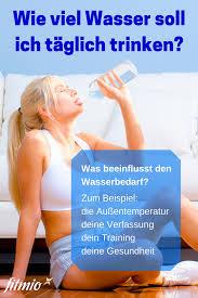 wieviel wasser sollte man pro tag trinken fitmio de magazin