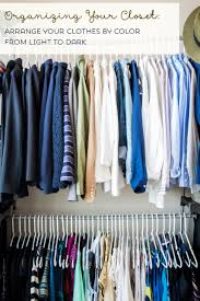 Organizing A Closet by How To Organize U0026 Clean Your Closet Your Ultimate Guide