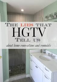 an uncomplicated life blog the lies hgtv tell us