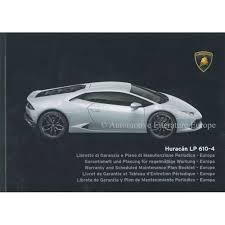 2014 lamborghini huracan lamborghini huracan lp 610 4 maintenance warranty manual