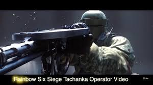 rainbow six siege tachanka operator video youtube