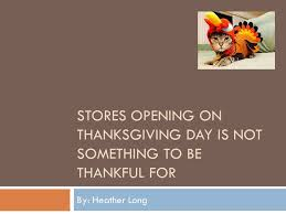 stores opening on thanksgiving day is not something to be thankful