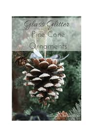 white pine cone glass glitter pine cones making it in the mountains