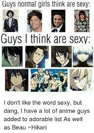 Sexy Guy Meme - guys normal girls think are sexy guys think are sexv i don t like