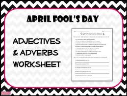 Adjectives And Adverbs Worksheet April Fool S Day Adjectives Adverbs Worksheet By Mainly Middle