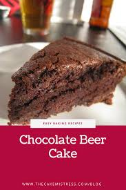 beer cake chocolate beer cake recipe cake recipes the cake mistress