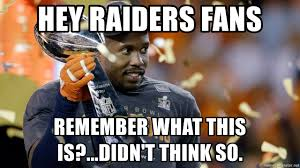 Von Miller Memes - hey raiders fans remember what this is didn t think so von