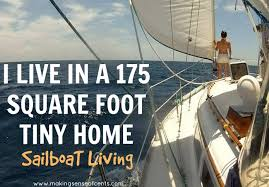 living on a sailboat 175 square foot tiny home sailboat living