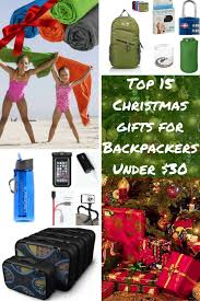 christmas gifts for top 15 useful christmas gifts for backpackers 40 diy
