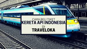 Tiket Kereta Api Cara Beli Tiket Kereta Api Indonesia Di Traveloka Laki Terok