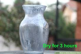 How To Make A Mercury Glass Vase How To Make Mercury Glass With Pictures Wikihow