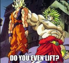 Broly Meme - do you even lift broly dyel quickmeme