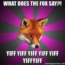 What Does The Fox Say Meme - what does the fox say yiff yiff yiff yiff yiff yiffyiff cynical