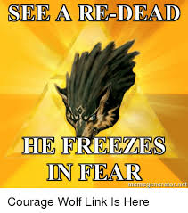 Meme Courage Wolf - see a re dead edie hreeles in fear memegeneratornet courage wolf