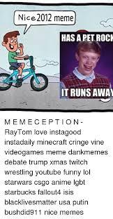 Pet Rock Meme - nice 2012 meme s has a pet rock it runs away m e m e c e p t i o n