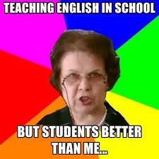 Meme English - teaching english in school but students better than me create meme