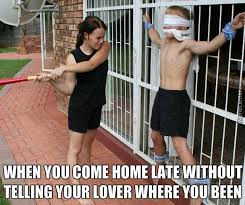 Meme Xx - i told you if you were not home by x xx time without notifying me