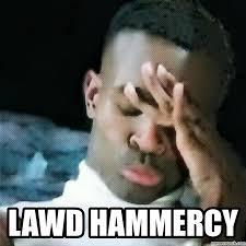 Lawd Meme - hammercy
