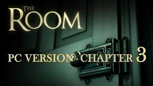 the room pc game walkthrough chapter 3 hd 720p youtube
