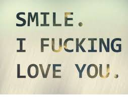 I Fucking Love You Memes - smile i fucking love you nu 10 ky ec lue ifv sil meme on me me
