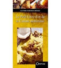 livre cuisine vietnamienne le petit livre d or de la cuisine mahoraise editions orphie