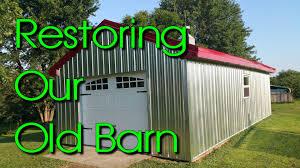 Metal Siding For Pole Barns Restoring An Old Barn Time Lapse Re Siding And Roofing With Metal
