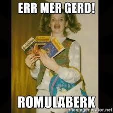 Er Mer Gerd Meme - meme fun 1 err mer gerd the furm therd romulation