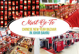 must go to new year bazaar in johor bahru johor now